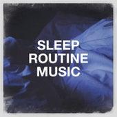 Sleep Routine Music by Oasis de Détente et Relaxation
