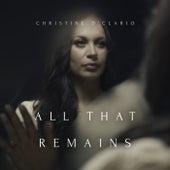 All That Remains de Christine D'Clario