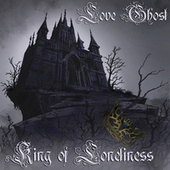King of Loneliness by Love Ghost
