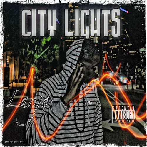 'City Lights Mixtape, Vol.1.' by Largo
