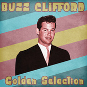 Golden Selection (Remastered) by Buzz Clifford