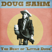 The Best of 'Little Doug' (Remastered) by Doug Sahm