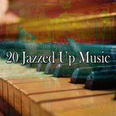 20 Jazzed up Music by Peaceful Piano