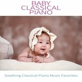 Baby Classical Piano: Soothing Classical Piano Music Favorites de Baby Sleep Music Academy