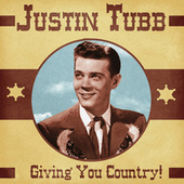 Giving You Country! (Remastered) by Justin Tubb