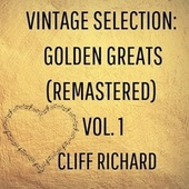 Vintage Selection: Golden Greats, Vol. 1 (2021 Remastered) by Cliff Richard