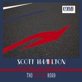 Two for the Road by Scott Hamilton