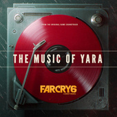 Far Cry 6: The Music of Yara (From the Far Cry 6 Original Game Soundtrack) de Various Artists