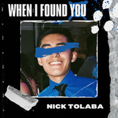 When I Found You de Nick Tolaba
