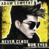 Never Close Our Eyes by Adam Lambert