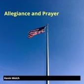 Allegiance and Prayer de Kevin Welch