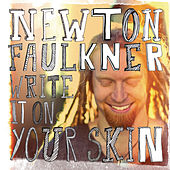 Write It On Your Skin by Newton Faulkner