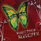 When You're Songful von Miss Gina B