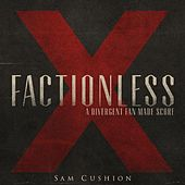 Factionless de Sam Cushion