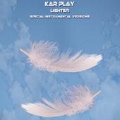 Lighter (Special Instrumental Versions) by Kar Play