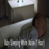 Baby Sleeping White Noise (1 Hour) by Color Noise Therapy