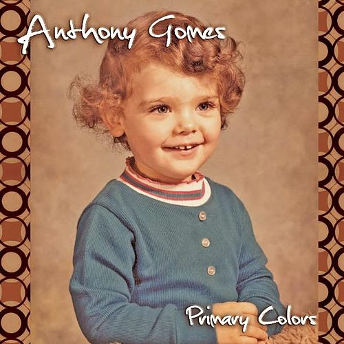 Primary Colors by Anthony Gomes