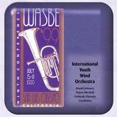 1999 WASBE San Luis Obispo, California: International Youth Wind Orchestra by WASBE Youth Wind Orchestra