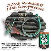 2003 WASBE Jönköping, Sweden: Das Musikkorps de Bundeswehr - The Military Band of the German Federal Armed Forces by Various Artists