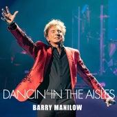 Dancin' in the Aisles von Barry Manilow