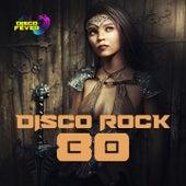 Disco Rock '80 by Disco Fever
