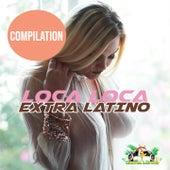 Loca Loca Compilation von Extra Latino