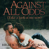 Against All Odds (Take A Look At Me Now) by High School Music Band