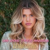 Un Dos Tres, Maria by Extra Latino