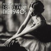 Music for Ballet Class (Songs from the 1940S) de Peter James