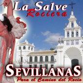 La Salve Rociera. Sevillanas para el Camino del Rocío by Sendero