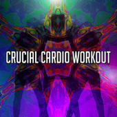 Crucial Cardio Workout by Ibiza Fitness Music Workout