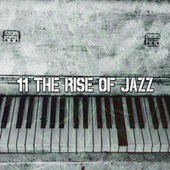 11 The Rise of Jazz by Peaceful Piano