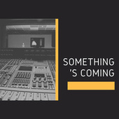Something's Coming von Various Artists