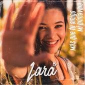 Más Que Tu Amigo / Mi Primavera de Lara Sandoval
