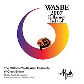 2007 WASBE Killarney, Ireland: National Youth Wind Ensemble of Great Britain de Various Artists