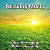 Relaxing Music to Unwind, for Napping, Wellness, Tranquility by Yoga Music