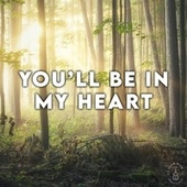 You'll Be in My Heart von CallumMcGaw