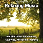 Relaxing Music to Calm Down, for Bedtime, Studying, Autogenic Training by Yoga Music