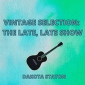 Vintage Selection: The Late, Late Show (2021 Remastered) by Dakota Staton