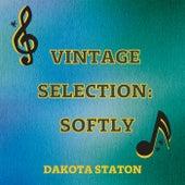 Vintage Selection: Softly (2021 Remastered) by Dakota Staton
