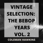 Vintage Selection: The Bebop Years, Vol. 2 (2021 Remastered) von Coleman Hawkins