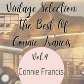 Vintage Selection: The Best of Connie Francis, Vol. 4 (2021 Remastered) by Connie Francis