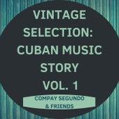 Vintage Selection: Cuban Music Story, Vol. 1 (2021 Remastered) von Compay Segundo