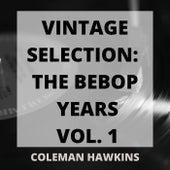 Vintage Selection: The Bebop Years, Vol. 1 (2021 Remastered) von Coleman Hawkins