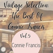 Vintage Selection: The Best of Connie Francis, Vol. 5 (2021 Remastered) by Connie Francis