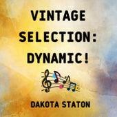 Vintage Selection: Dynamic! (2021 Remastered) van Dakota Staton
