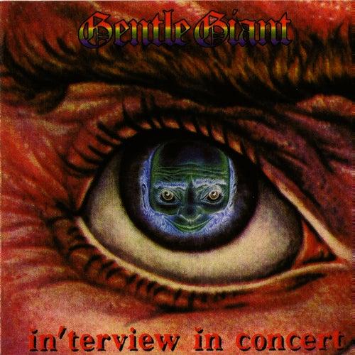 In'terview in Concert by Gentle Giant