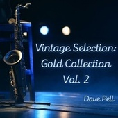 Vintage Selection: Gold Collection, Vol. 2 (2021 Remastered) by Dave Pell