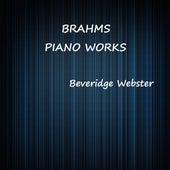 Brahms Piano Works by Beveridge Webster