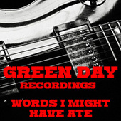 Words I Might Have Ate Green Day Recordings de Green Day